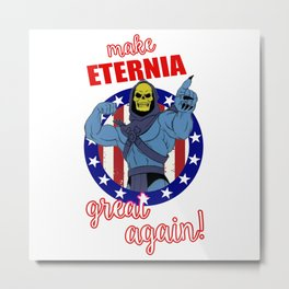 Make Eternia Great Again Metal Print