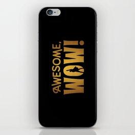 Awesome, Wow! Hamilton King George III Quote iPhone Skin