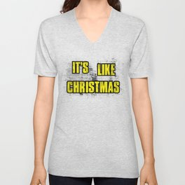 IT'S LIKE CHRISTMAS Unisex V-Neck