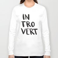 introvert Long Sleeve T-shirts featuring Introvert by Dead Language