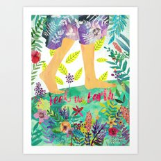 Feel the Earth Art Print