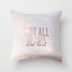 Not All Who Wander Are Lost Clouds  Throw Pillow