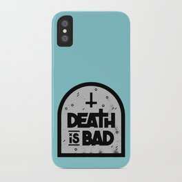 Death is Bad iPhone Case