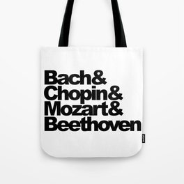 Bach and Chopin and Mozart and Beethoven Tote Bag