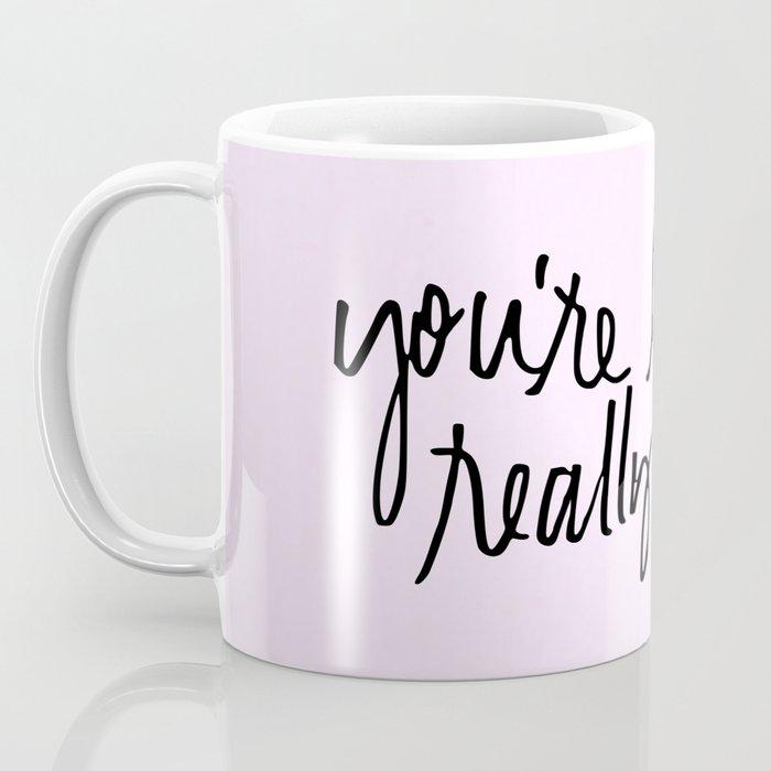 You're like really pretty - black Coffee Mug