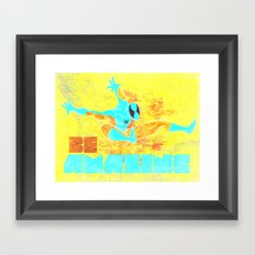 Be Amazing! Framed Art Print