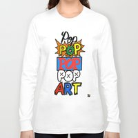 pop art Long Sleeve T-shirts featuring Pop, Pop, Pop, Pop Art by Raheem Nelson