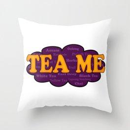 Tea Me Throw Pillow