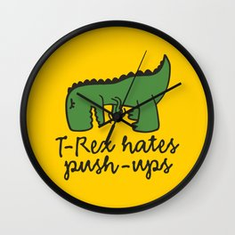 T-Rex hates push-ups Wall Clock