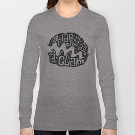Happy As A Clam Long Sleeve T-shirt