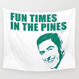 FUN TIMES IN THE PINES BY ROBERT DALLAS Wall Tapestry