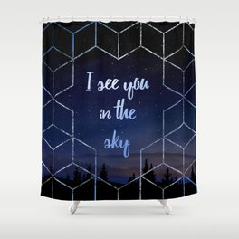 I See You In The Sky Typography Design Shower Curtain