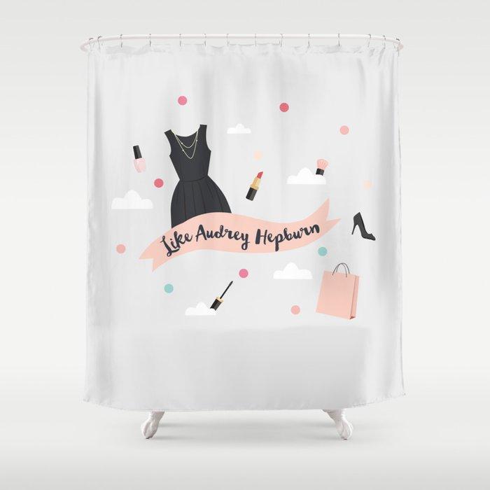 Like Audrey Hepburn Shower Curtain