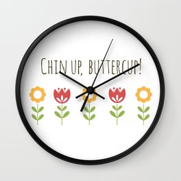 Chin up, Buttercup Wall Clock