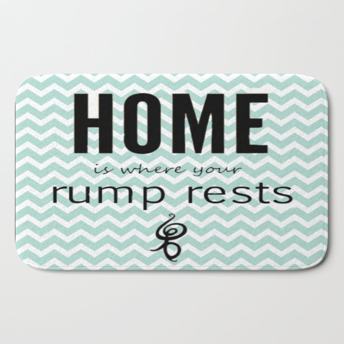 Home is where your rump rests Bath Mat