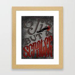 Tis But A Scratch Framed Art Print