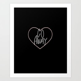 Go Away 2 Art Print