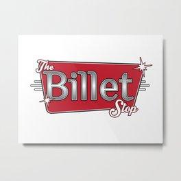 The Billet Stop Metal Print