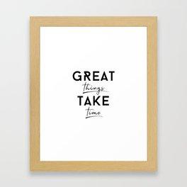 Great things take time Framed Art Print