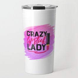 Crazy Lipstick Lady Travel Mug