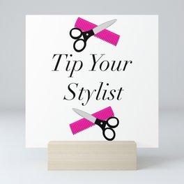 Tip Your Stylist Mini Art Print