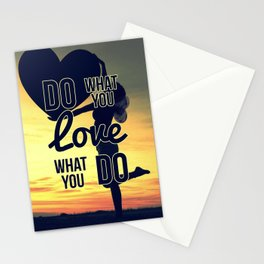 Do What You Love, Love What You Do Stationery Cards