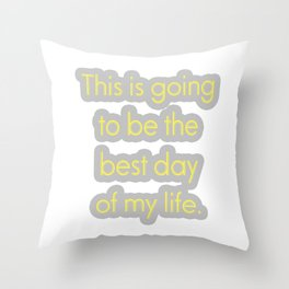 Best day of my life Throw Pillow