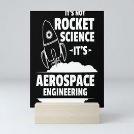 Aerospace Engineer Shirt It's Not Rocket Science Mini Art Print