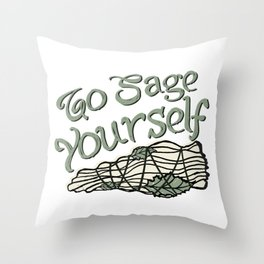 Go Sage Yourself Throw Pillow
