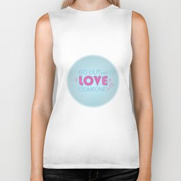 Go Out And Love Someone Biker Tank