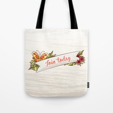 Join Today! Tote Bag