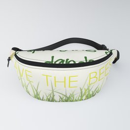 Quit Spraying Your Damn Dandelions. Save the Bees Fanny Pack
