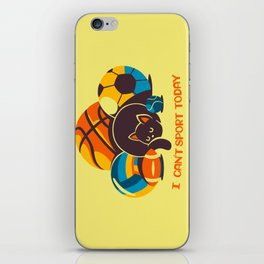I Can't Sports Today iPhone Skin