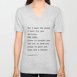 Jeremiah 29:11, For I Know The Plans I have for you Unisex V-Neck