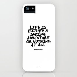 'Life is either a daring adventure or nothing at all' Helen Keller Quote Hand Letter Type Word Black iPhone Case