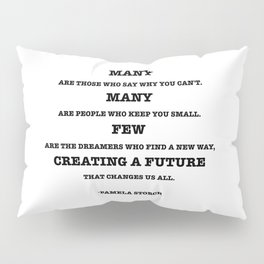 Few Are The Dreamers Quote Pillow Sham