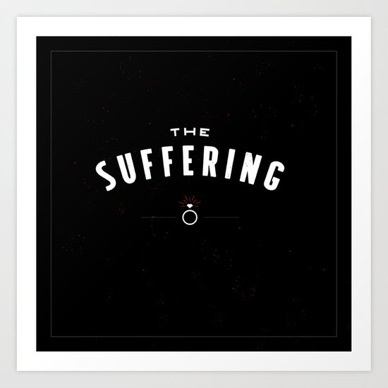 The Suffering Art Print