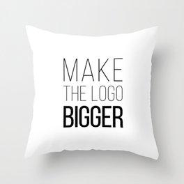 Make the logo bigger Throw Pillow
