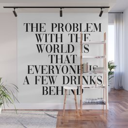 problem with the world Wall Mural