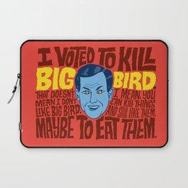 Voted to Kill Big Bird Laptop Sleeve