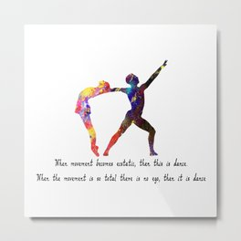 When Movement Becomes Ecstatic  Quote Art Design Metal Print