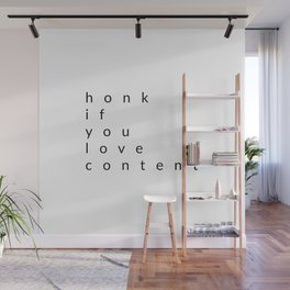 honk if you love content Wall Mural