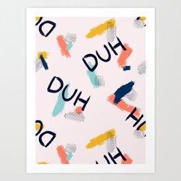 DUH Pattern #society6 #pattern Art Print