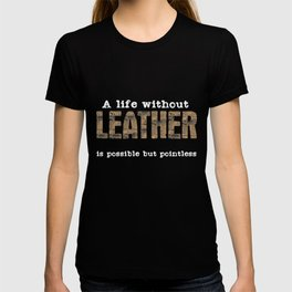 Leather Crafting Quote | Leatherworking Hobby T-shirt