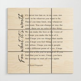 F. Scott Fitzgerald - For What It's Worth Quote  Wood Wall Art