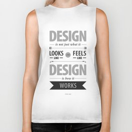 Design is how it works Biker Tank