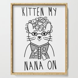 Kitten My Nana On Funny Cat Grandma Pun Serving Tray