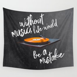 Without Music, Life Would Be a Mistake-Friedrich Nietzsche-vinyl records Wall Tapestry
