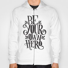 BE YOUR OWN HERO Hoody