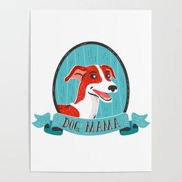 Dog Mama - Greyhound Design Poster